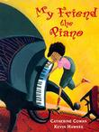 MY FRIEND THE PIANO by Catherine Cowan