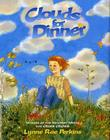 CLOUDS FOR DINNER by Lynne Rae Perkins