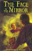 THE FACE IN THE MIRROR by Stephanie S. Tolan