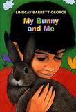 MY BUNNY AND ME by Lindsay Barrett George