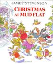 CHRISTMAS AT MUD FLAT by James Stevenson