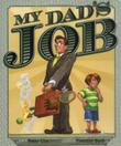 MY DAD'S JOB by Peter Glassman
