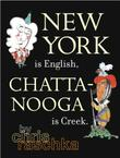 NEW YORK IS ENGLISH, CHATTANOOGA IS CREEK by Chris Raschka