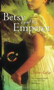 BETSY AND THE EMPEROR by Staton Rabin