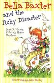 BELLA BAXTER AND THE ITCHY DISASTER by Jane B. Mason