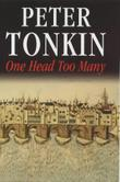 ONE HEAD TOO MANY by Peter Tonkin