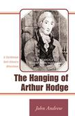 THE HANGING OF ARTHUR HODGE by John Andrew