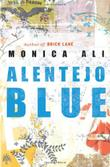 ALENTEJO BLUE by Monica Ali