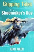 THE SHOEMAKER'S BOY by Joan Aiken