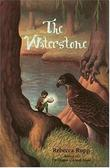THE WATERSTONE by Rebecca Rupp