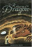 THE RETURN OF THE DRAGON by Rebecca Rupp