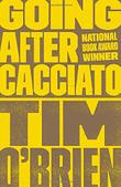 GOING AFTER CACCIATO by Tim O'Brien