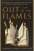OUT OF THE FLAMES by Lawrence Goldstone