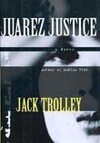 JUAREZ JUSTICE