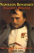 NAPOLEON BONAPARTE: ENGLAND'S PRISONER