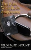 THE MAN WHO RODE AMPERSAND