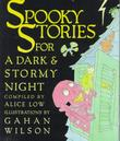 SPOOKY STORIES FOR A DARK AND STORMY NIGHT