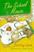 THE SCHOOL MOUSE by Dick King-Smith