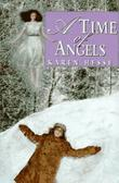 A TIME OF ANGELS by Karen Hesse