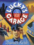 LUCKY'S 24-HOUR GARAGE by Daniel Kirk