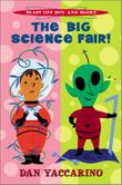 THE BIG SCIENCE FAIR by Dan Yaccarino