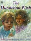 THE DANDELION WISH by Sandra Ann Horn