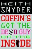 COFFIN'S GOT THE DEAD GUY ON THE INSIDE