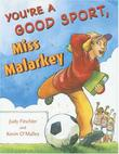 YOU'RE A GOOD SPORT, MISS MALARKEY by Judy Finchler