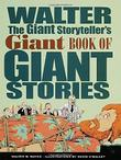 WALTER THE GIANT STORYTELLER'S GIANT BOOK OF GIANT STORIES by Walter M. Mayes