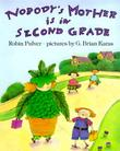 NOBODY'S MOTHER IS IN SECOND GRADE by Robin Pulver