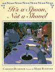 IT'S A SPOON, NOT A SHOVEL by Caralyn Buehner