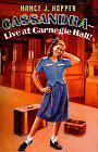 CASSANDRA--LIVE AT CARNEGIE HALL! by Nancy J. Hopper