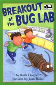 BREAKOUT AT THE BUG LAB by Ruth Horowitz
