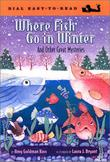 Cover art for WHERE FISH GO IN WINTER