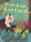 RAIN, RAIN, RAINFOREST by Brenda Z. Guiberson