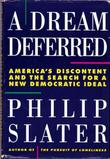 A DREAM DEFERRED by Philip Slater