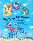 BOY, YOU'RE AMAZING! by Virginia Kroll