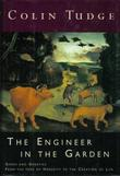 THE ENGINEER IN THE GARDEN by Colin  Tudge