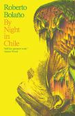 BY NIGHT IN CHILE by Roberto Bolaño
