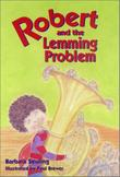 ROBERT AND THE LEMMING PROBLEM