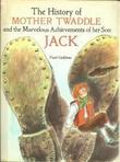 THE HISTORY OF MOTHER TWADDLE AND THE MARVELOUS ACHIEVEMENTS OF HER SON JACK by Paul Galdone