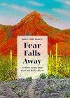 FEAR FALLS AWAY
