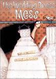 THE WEDDING DRESS MESS