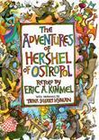 THE ADVENTURES OF HERSHEL OF OSTROPOL by Eric A. Kimmel