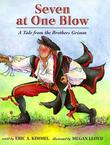 SEVEN AT ONE BLOW by Eric A. Kimmel