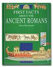 FIRST FACTS ABOUT THE ANCIENT ROMANS