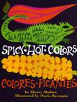 SPICY HOT COLORS/COLORES PICANTES by Sherry Shahan