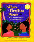 WHERE FIREFLIES DANCE/AHI, DONDE BAILAN LAS LUCIÉRNAGAS