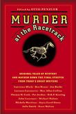 MURDER AT THE RACETRACK by Otto Penzler