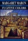FUGITIVE COLORS by Margaret Maron